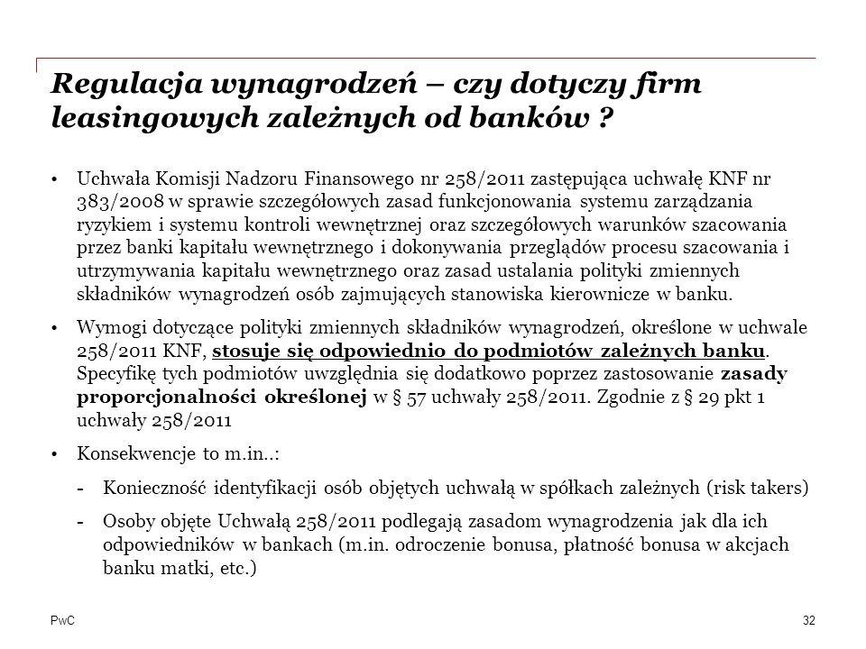 PwC Regulacja wynagrodzeń – czy dotyczy firm leasingowych zależnych od banków ? Uchwała Komisji Nadzoru Finansowego nr 258/2011 zastępująca uchwałę KN