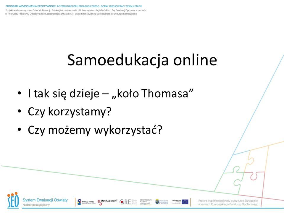 Samoedukacja online I tak się dzieje – koło Thomasa Czy korzystamy? Czy możemy wykorzystać?