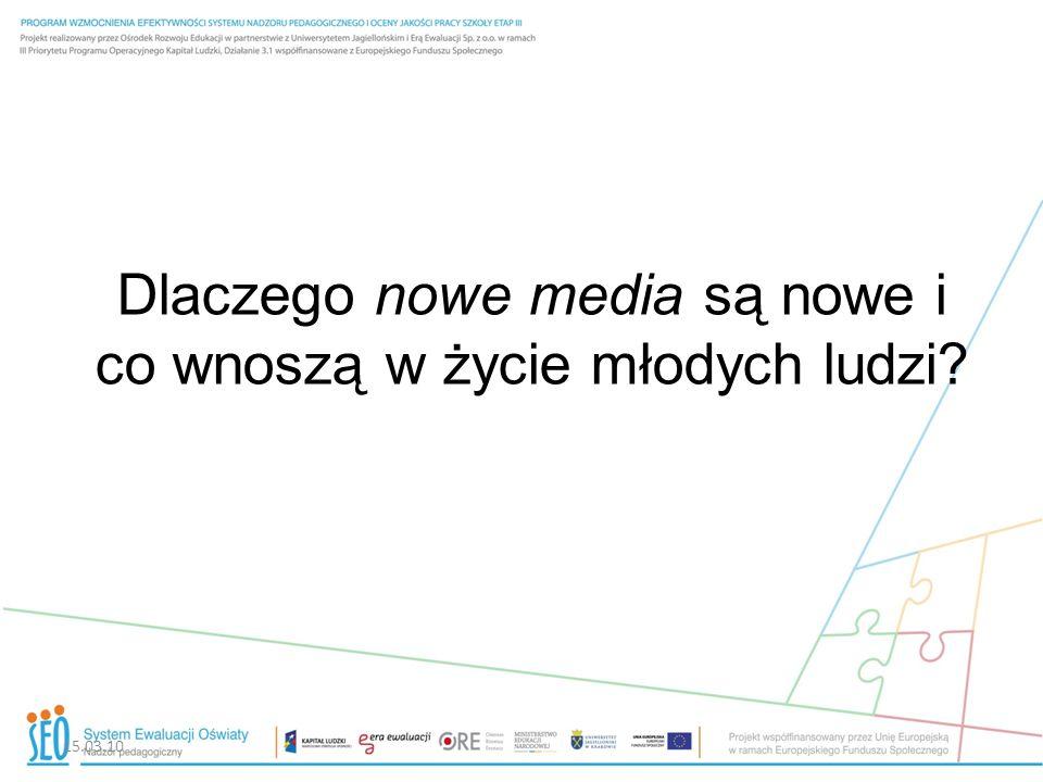 15.03.10 Dlaczego nowe media są nowe i co wnoszą w życie młodych ludzi?