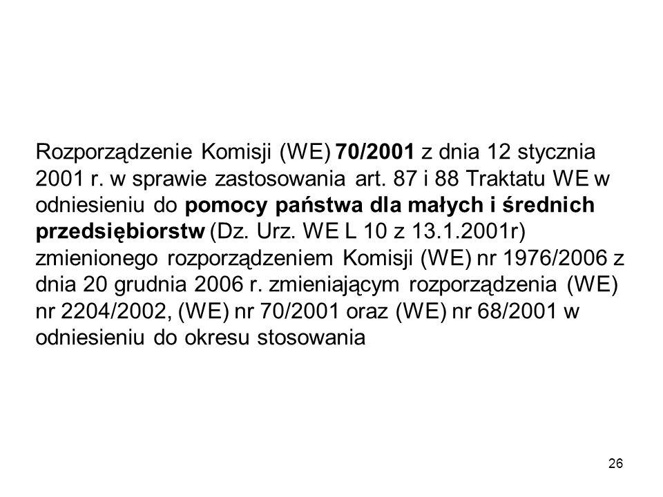 Rozporządzenie Komisji (WE) 70/2001 z dnia 12 stycznia 2001 r. w sprawie zastosowania art. 87 i 88 Traktatu WE w odniesieniu do pomocy państwa dla mał