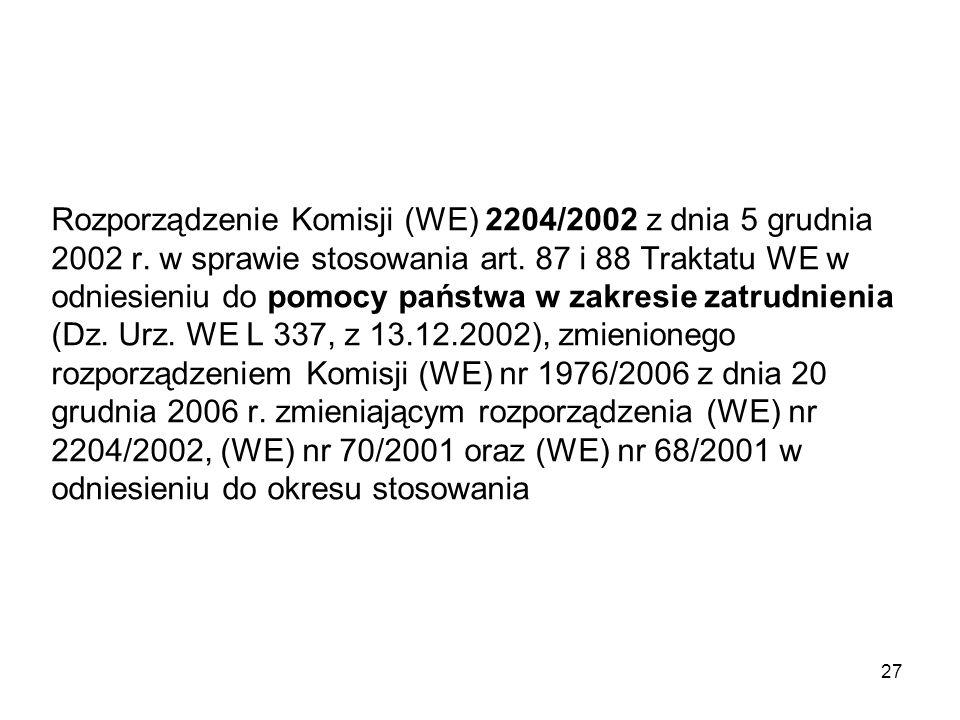Rozporządzenie Komisji (WE) 2204/2002 z dnia 5 grudnia 2002 r. w sprawie stosowania art. 87 i 88 Traktatu WE w odniesieniu do pomocy państwa w zakresi