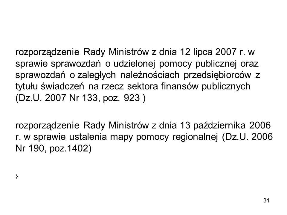rozporządzenie Rady Ministrów z dnia 12 lipca 2007 r. w sprawie sprawozdań o udzielonej pomocy publicznej oraz sprawozdań o zaległych należnościach pr