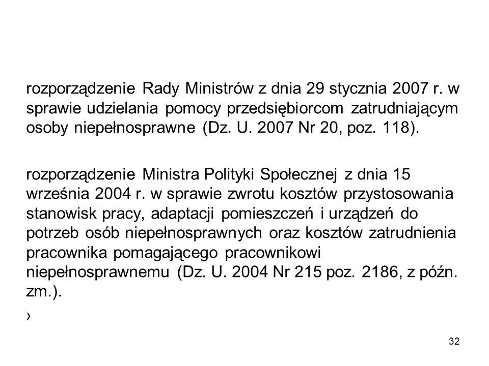 rozporządzenie Rady Ministrów z dnia 29 stycznia 2007 r. w sprawie udzielania pomocy przedsiębiorcom zatrudniającym osoby niepełnosprawne (Dz. U. 2007