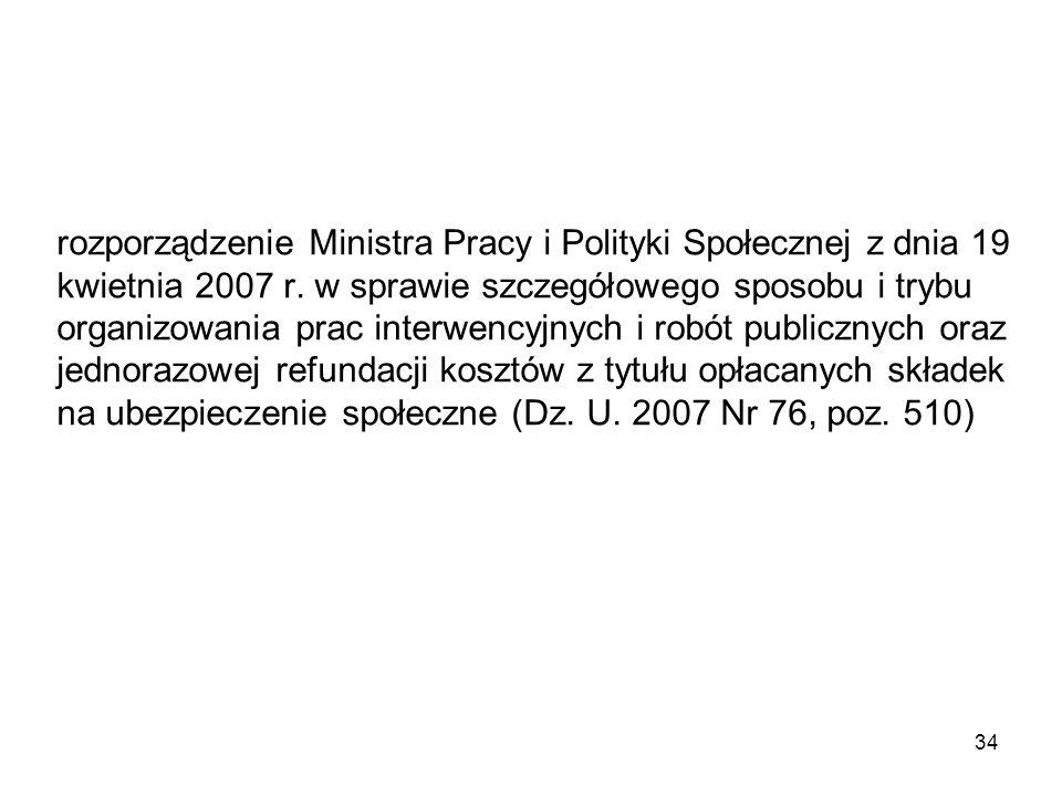 rozporządzenie Ministra Pracy i Polityki Społecznej z dnia 19 kwietnia 2007 r. w sprawie szczegółowego sposobu i trybu organizowania prac interwencyjn
