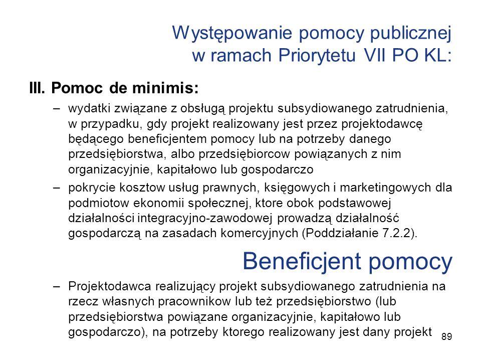 Występowanie pomocy publicznej w ramach Priorytetu VII PO KL: III. Pomoc de minimis: –wydatki związane z obsługą projektu subsydiowanego zatrudnienia,