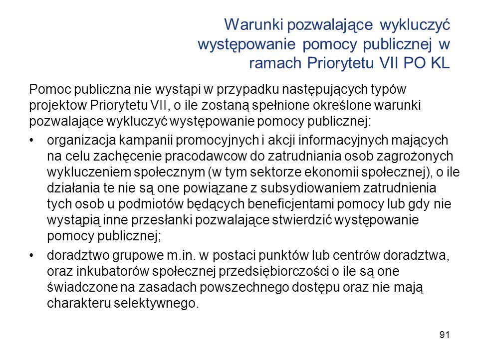 Warunki pozwalające wykluczyć występowanie pomocy publicznej w ramach Priorytetu VII PO KL Pomoc publiczna nie wystąpi w przypadku następujących typów