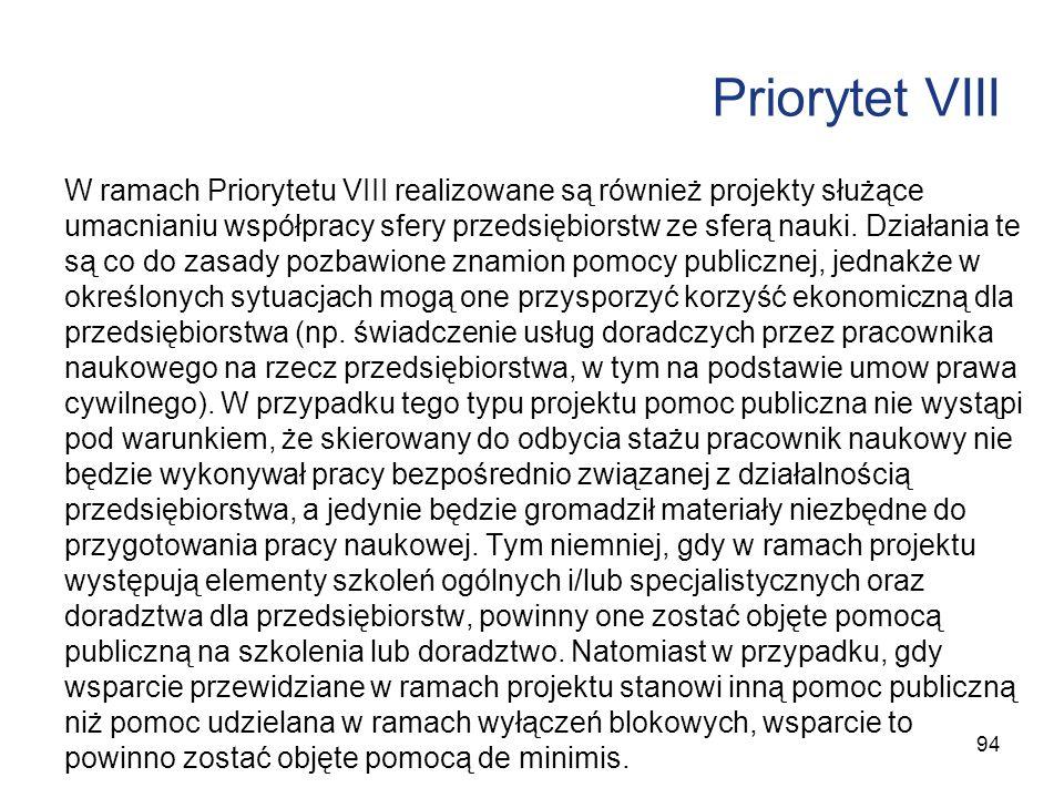 Priorytet VIII W ramach Priorytetu VIII realizowane są również projekty służące umacnianiu współpracy sfery przedsiębiorstw ze sferą nauki. Działania