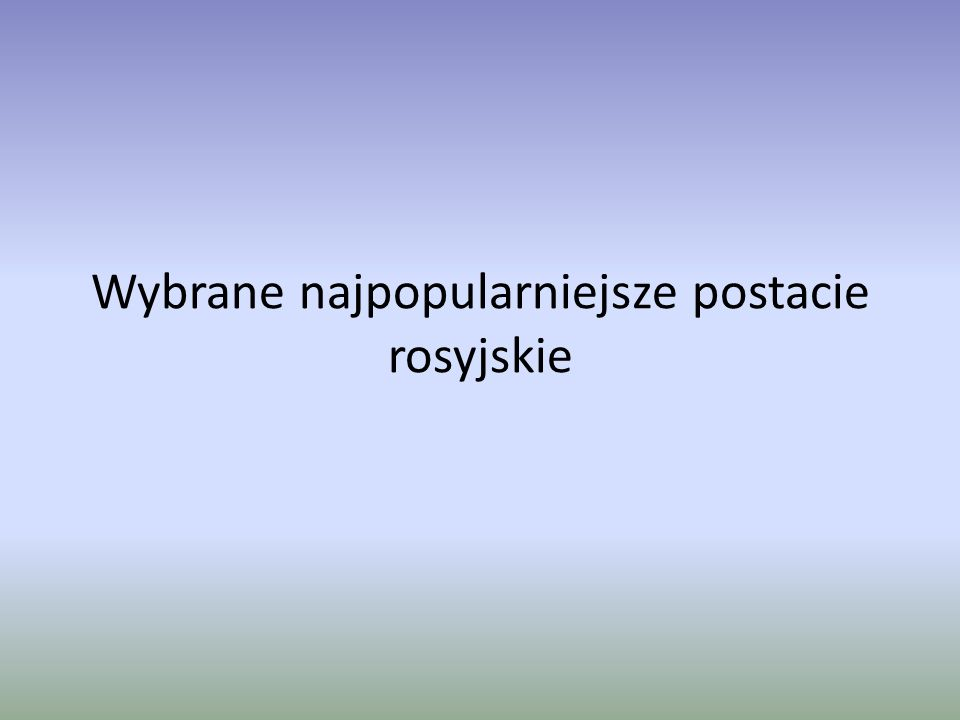 Alfabet rosyjski Cyrylica – pismo alfabetyczne służące do zapisu języków wschodniosłowiańskich, większości południowosłowiańskich i innych.