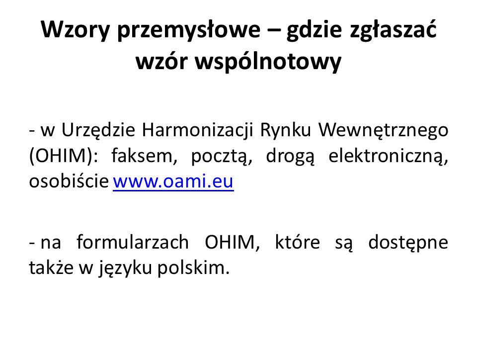 Wzory przemysłowe – gdzie zgłaszać wzór wspólnotowy - w Urzędzie Harmonizacji Rynku Wewnętrznego (OHIM): faksem, pocztą, drogą elektroniczną, osobiści