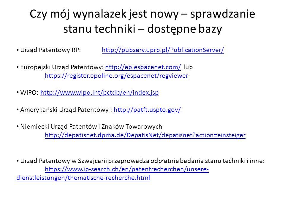 Czy mój wynalazek jest nowy – sprawdzanie stanu techniki – dostępne bazy Urząd Patentowy RP:http://pubserv.uprp.pl/PublicationServer/http://pubserv.up