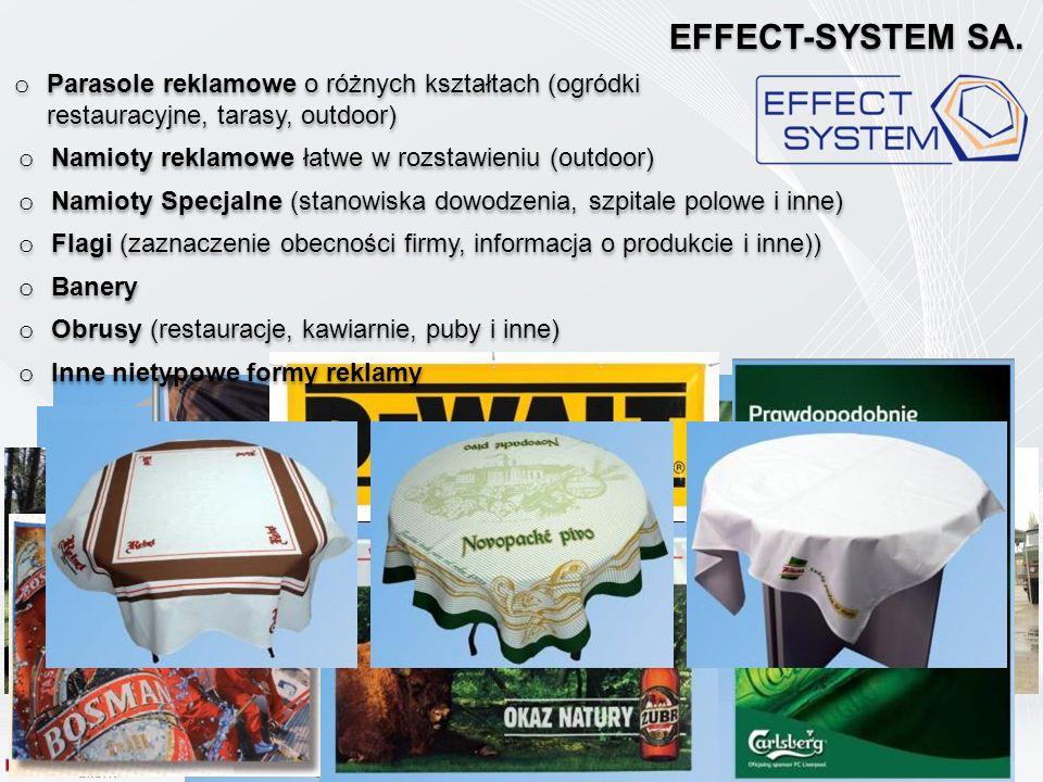 o Parasole reklamowe o różnych kształtach (ogródki restauracyjne, tarasy, outdoor) EFFECT-SYSTEM SA. o Namioty reklamowe łatwe w rozstawieniu (outdoor