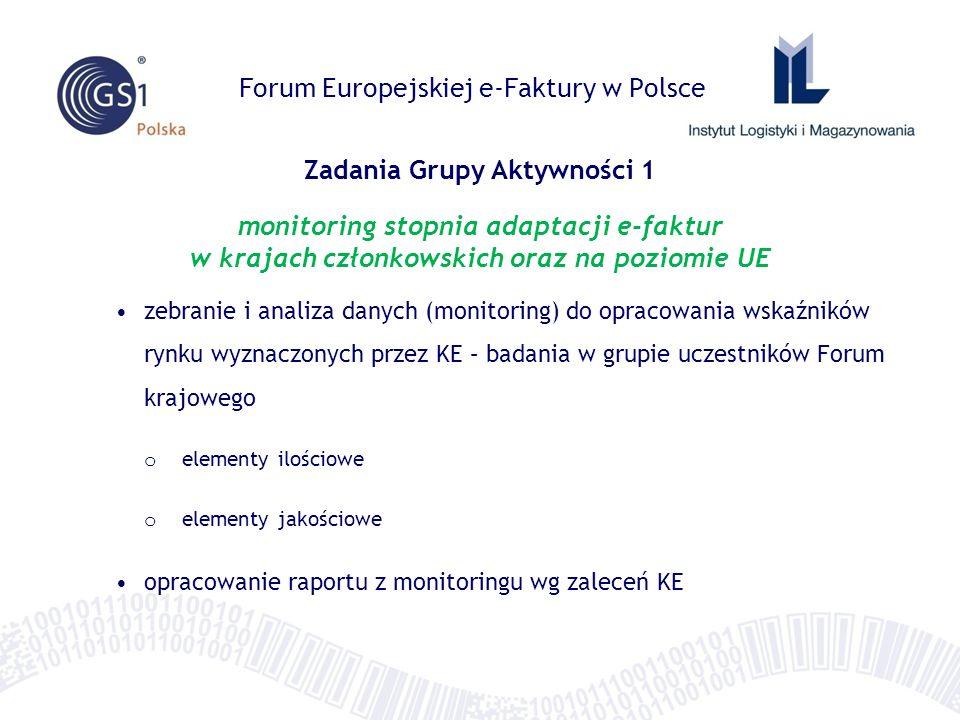 Zadanie 1: Monitoring stopnia adaptacji e-faktur w Polsce Elementy ilościowe : o obszary monitoringu: B2B, B2C, B2G o obowiązkowość stosowania faktur papierowych równolegle do elektronicznych lub nie o wykorzystanie e-faktur w formacie PDF lub w formatach ustrukturyzowanych (udział w fakturach ogółem) o wykorzystanie (udział) e-faktur wśród małych i średnich przedsiębiorstw oraz w MNC (multi-narodowych) o wykorzystujących usługi dostawców usług e-fakturowania lub bez nich, także za pomocą modelu 4 – kątnego o w podziale na branże gospodarki