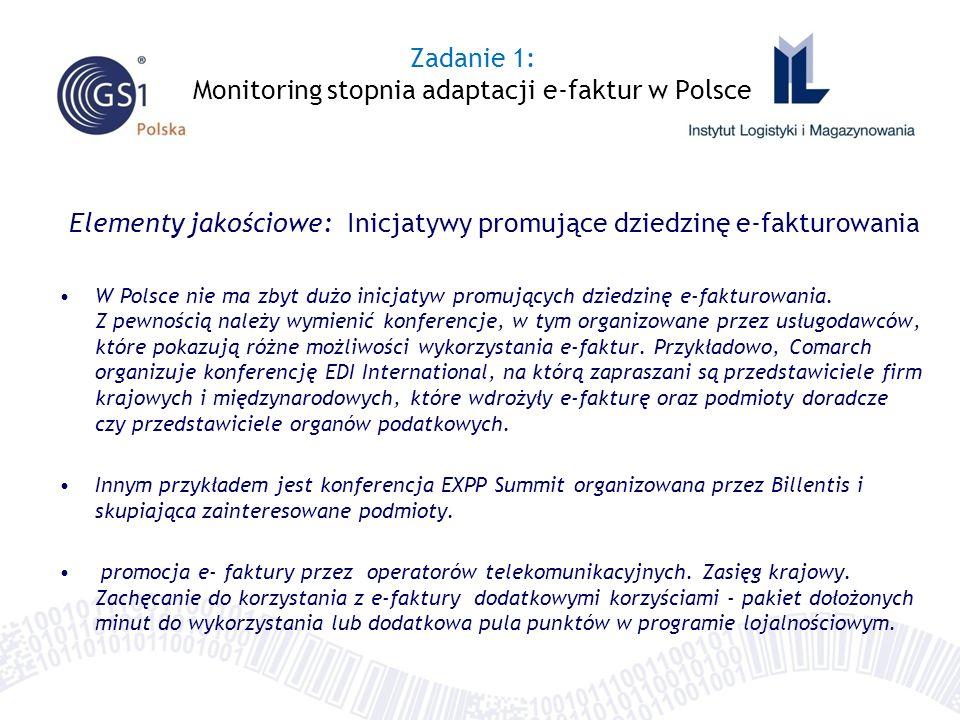 Elementy jakościowe: Inicjatywy promujące dziedzinę e-fakturowania W Polsce nie ma zbyt dużo inicjatyw promujących dziedzinę e-fakturowania. Z pewnośc