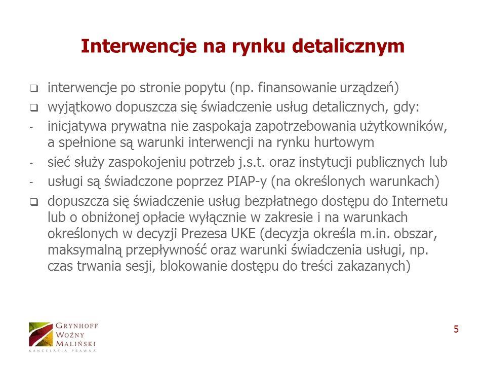 5 Interwencje na rynku detalicznym interwencje po stronie popytu (np. finansowanie urządzeń) wyjątkowo dopuszcza się świadczenie usług detalicznych, g