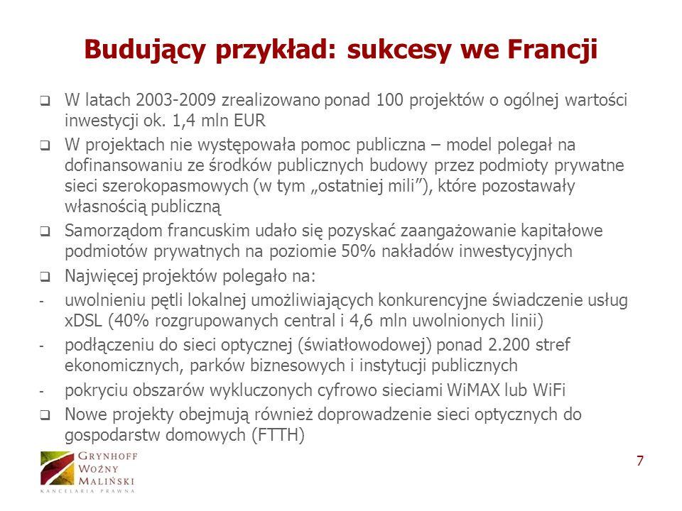 7 Budujący przykład: sukcesy we Francji W latach 2003-2009 zrealizowano ponad 100 projektów o ogólnej wartości inwestycji ok.
