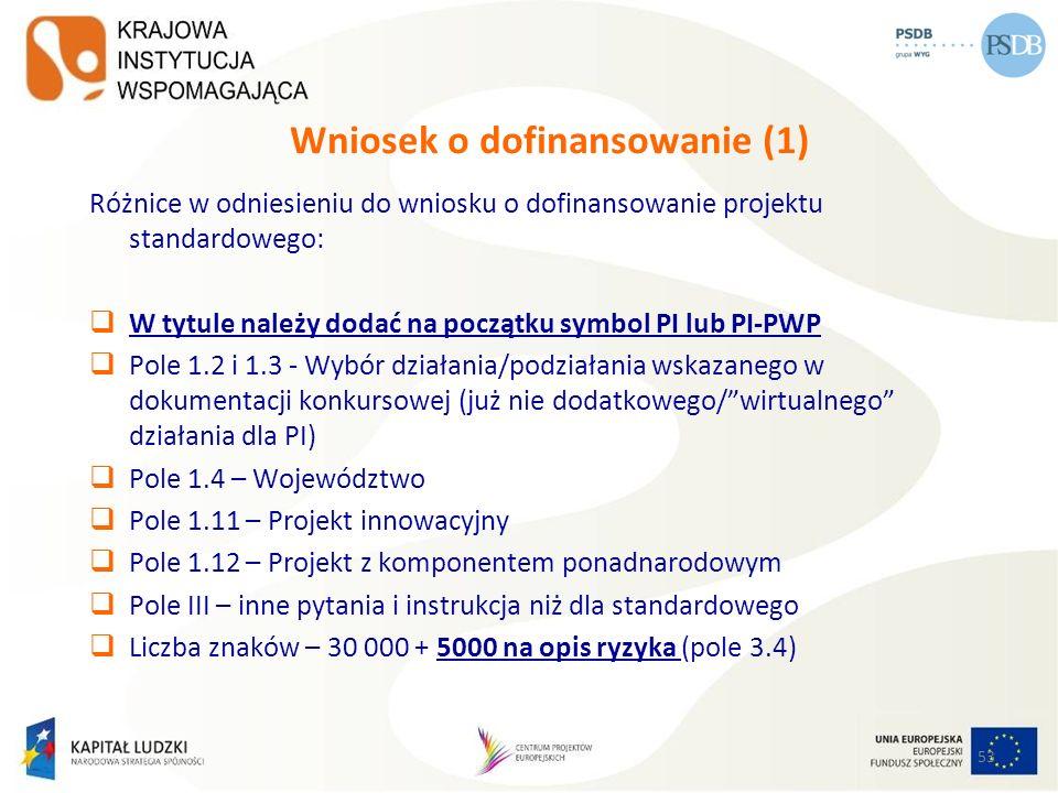 53 Wniosek o dofinansowanie (1) Różnice w odniesieniu do wniosku o dofinansowanie projektu standardowego: W tytule należy dodać na początku symbol PI