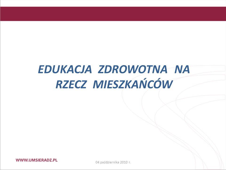 EDUKACJA ZDROWOTNA NA RZECZ MIESZKAŃCÓW 04 października 2010 r.