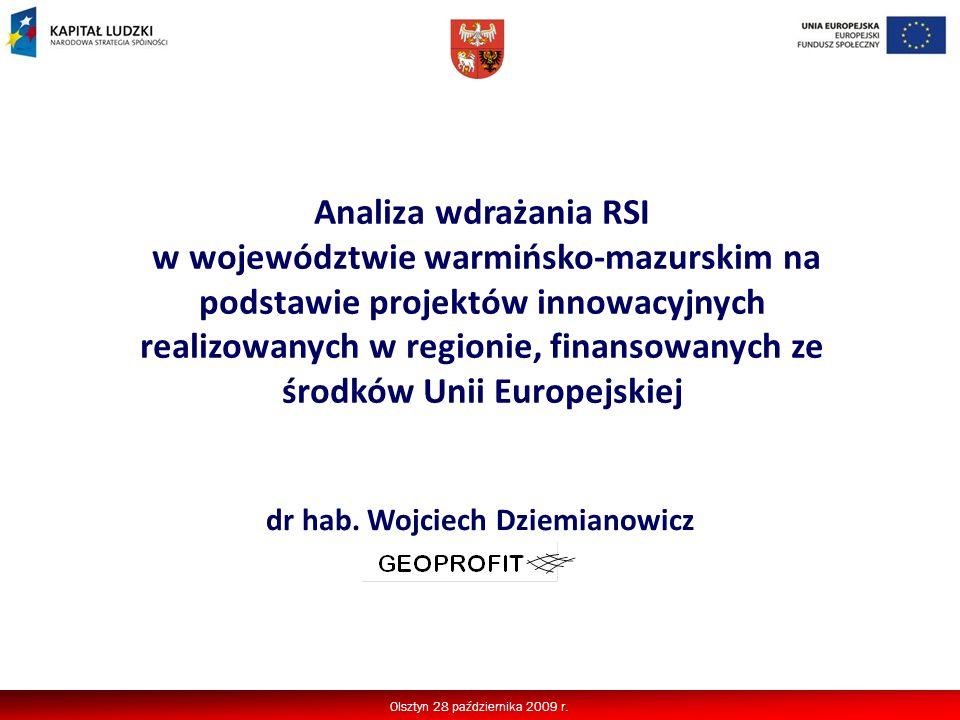 Analiza wdrażania RSI w województwie warmińsko-mazurskim na podstawie projektów innowacyjnych realizowanych w regionie, finansowanych ze środków Unii Europejskiej dr hab.