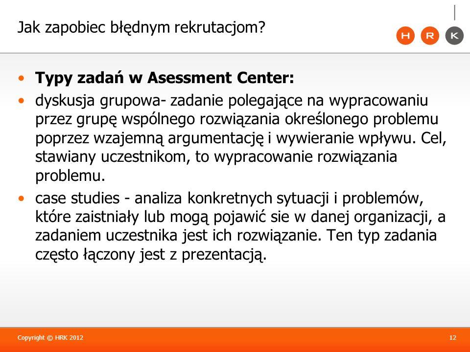 Jak zapobiec błędnym rekrutacjom? Typy zadań w Asessment Center: dyskusja grupowa- zadanie polegające na wypracowaniu przez grupę wspólnego rozwiązani