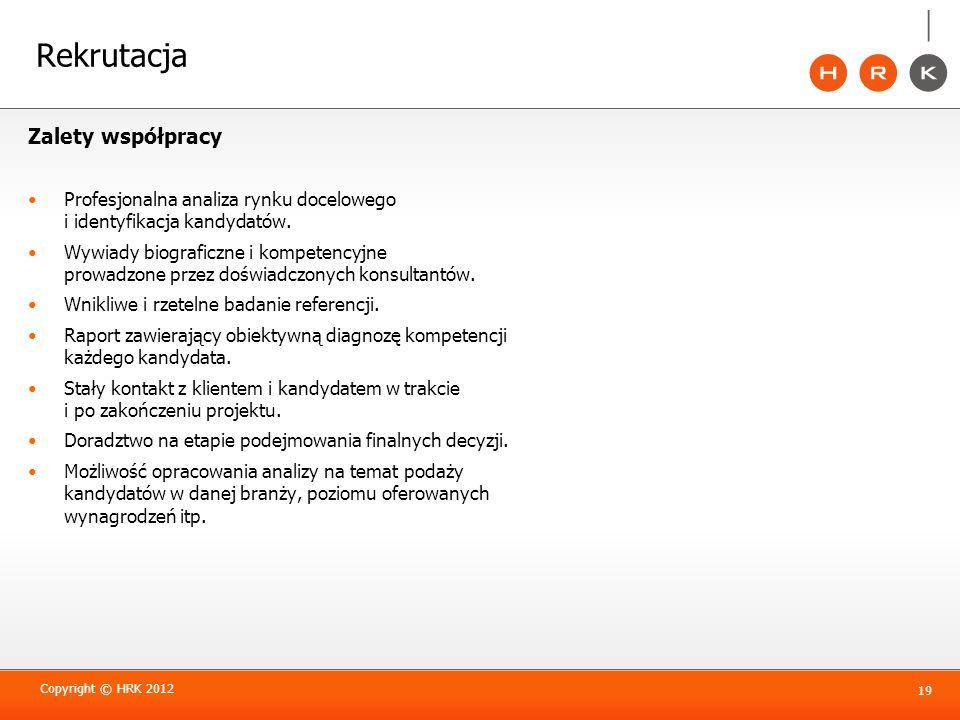 Rekrutacja Zalety współpracy Profesjonalna analiza rynku docelowego i identyfikacja kandydatów. Wywiady biograficzne i kompetencyjne prowadzone przez