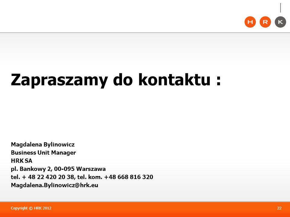 Zapraszamy do kontaktu : Magdalena Bylinowicz Business Unit Manager HRK SA pl. Bankowy 2, 00-095 Warszawa tel. + 48 22 420 20 38, tel. kom. +48 668 81