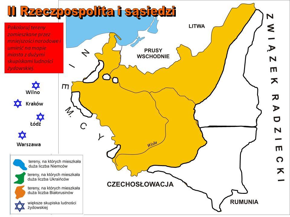 Warszawa Kraków WilnoŁódź Pokoloruj tereny zamieszkane przez mniejszości narodowe i umieść na mapie miasta z dużymi skupiskami ludności żydowskiej.