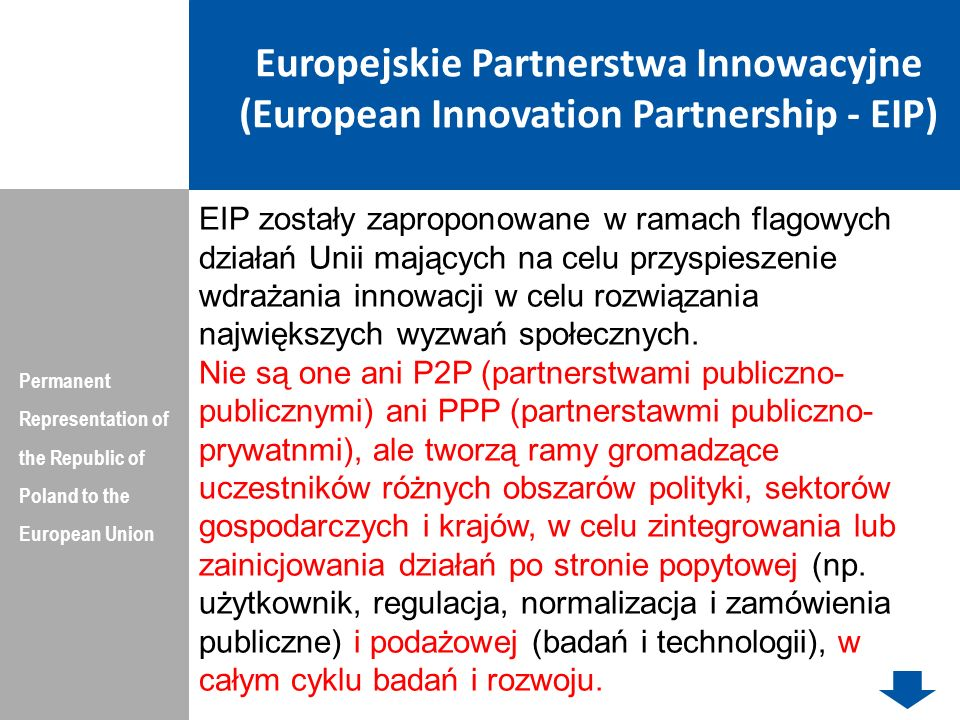Europejskie Partnerstwa Innowacyjne (European Innovation Partnership - EIP) Permanent Representation of the Republic of Poland to the European Union E