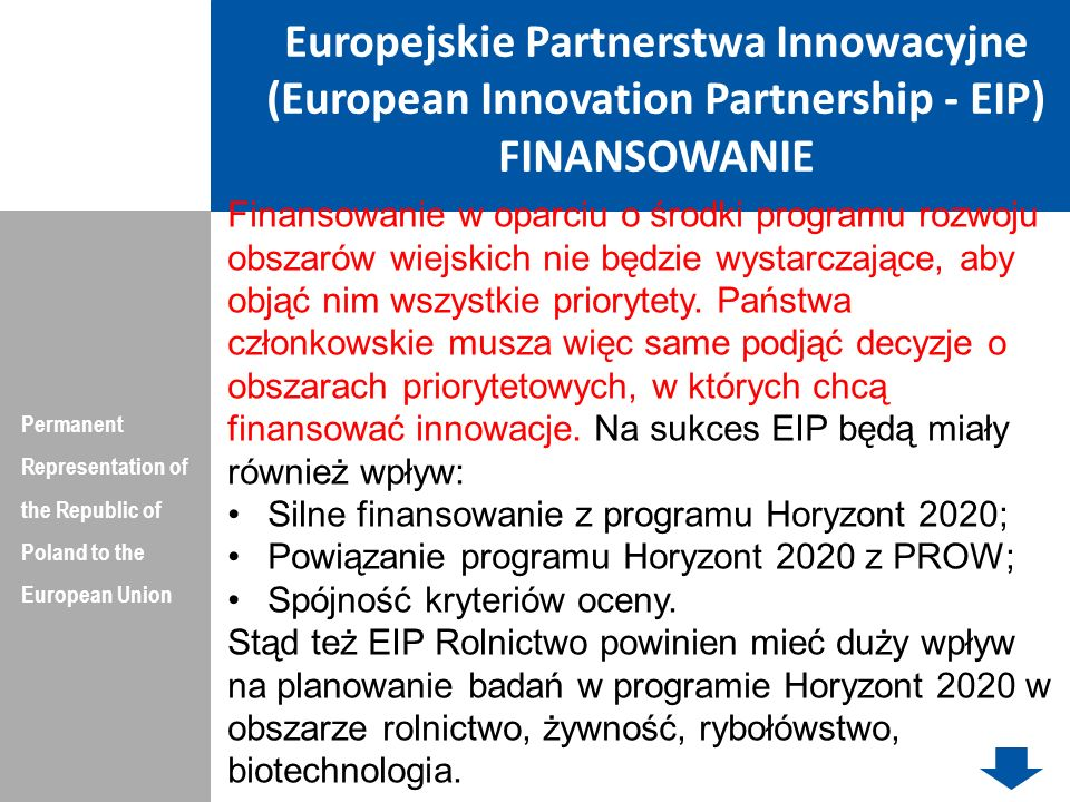 Europejskie Partnerstwa Innowacyjne (European Innovation Partnership - EIP) FINANSOWANIE Permanent Representation of the Republic of Poland to the Eur