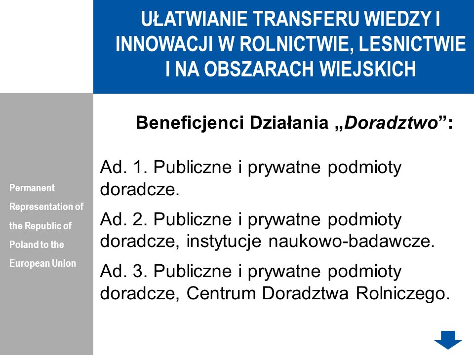 UŁATWIANIE TRANSFERU WIEDZY I INNOWACJI W ROLNICTWIE, LESNICTWIE I NA OBSZARACH WIEJSKICH Permanent Representation of the Republic of Poland to the Eu