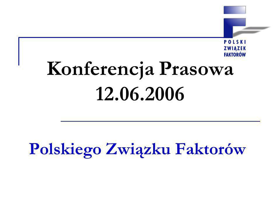 Konferencja Prasowa 12.06.2006 Polskiego Związku Faktorów