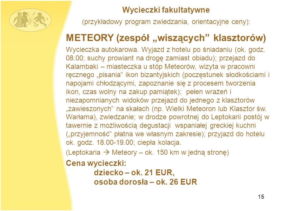 15 METEORY (zespół wiszących klasztorów) Wycieczka autokarowa.