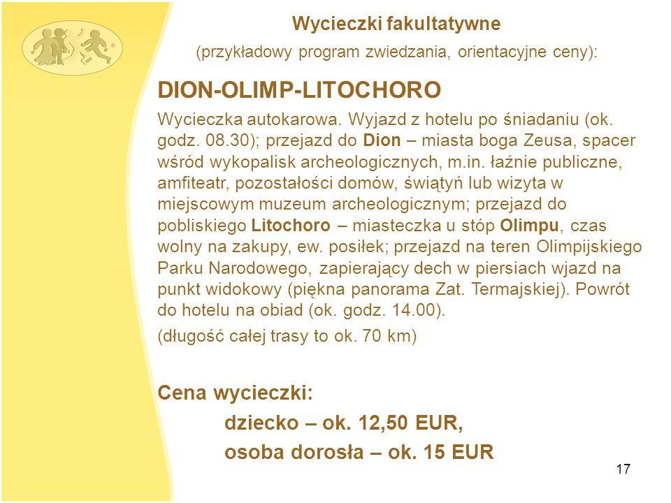 17 DION-OLIMP-LITOCHORO Wycieczka autokarowa.Wyjazd z hotelu po śniadaniu (ok.