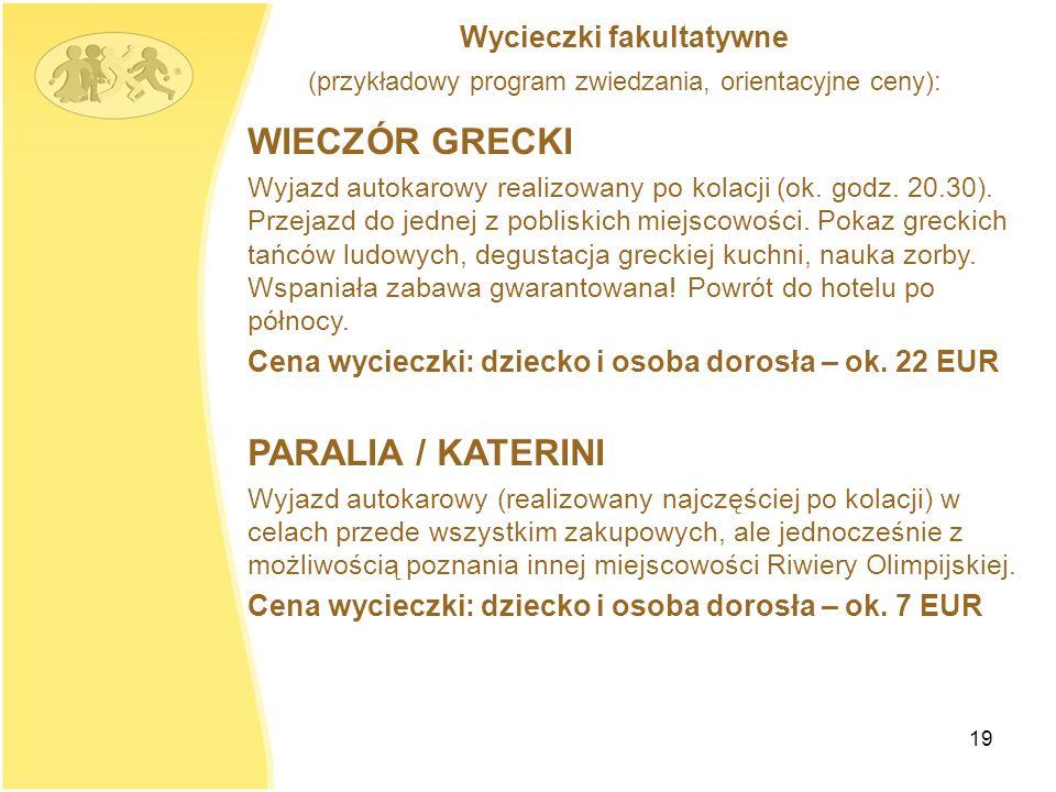 19 WIECZÓR GRECKI Wyjazd autokarowy realizowany po kolacji (ok.