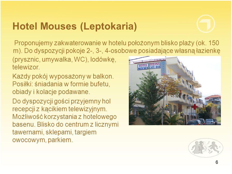 6 Hotel Mouses (Leptokaria) Proponujemy zakwaterowanie w hotelu położonym blisko plaży (ok.