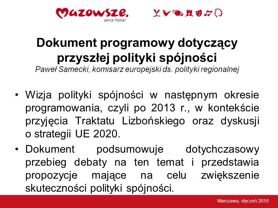 Dokument programowy dotyczący przyszłej polityki spójności Paweł Samecki, komisarz europejski ds. polityki regionalnej Wizja polityki spójności w nast