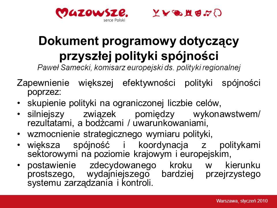 Dokument programowy dotyczący przyszłej polityki spójności Paweł Samecki, komisarz europejski ds. polityki regionalnej Zapewnienie większej efektywnoś