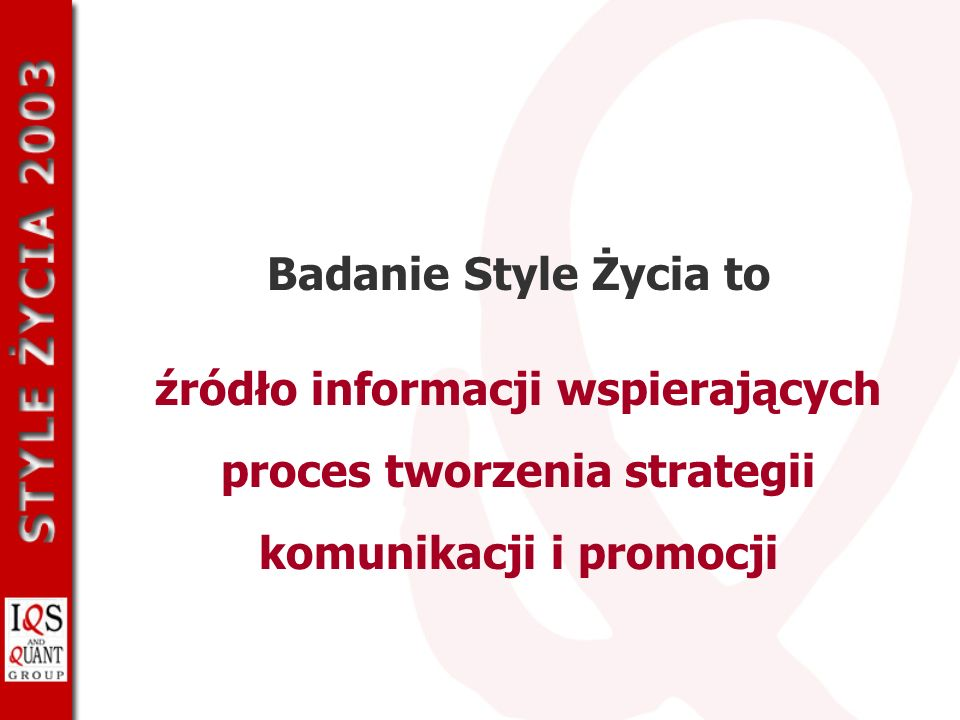 Badanie Style Życia to źródło informacji wspierających proces tworzenia strategii komunikacji i promocji