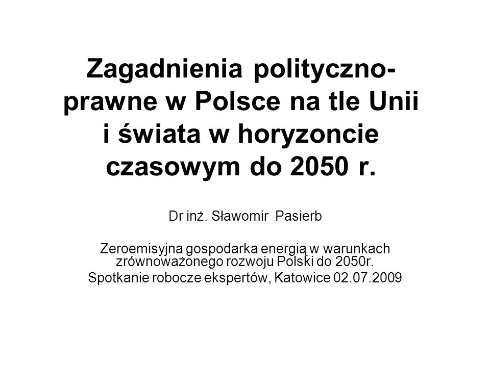 Zagadnienia polityczno- prawne w Polsce na tle Unii i świata w horyzoncie czasowym do 2050 r.