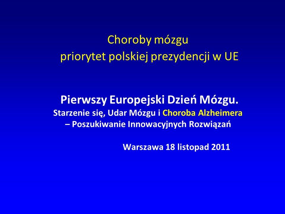 Choroby mózgu priorytet polskiej prezydencji w UE Pierwszy Europejski Dzień Mózgu. Starzenie się, Udar Mózgu i Choroba Alzheimera – Poszukiwanie Innow