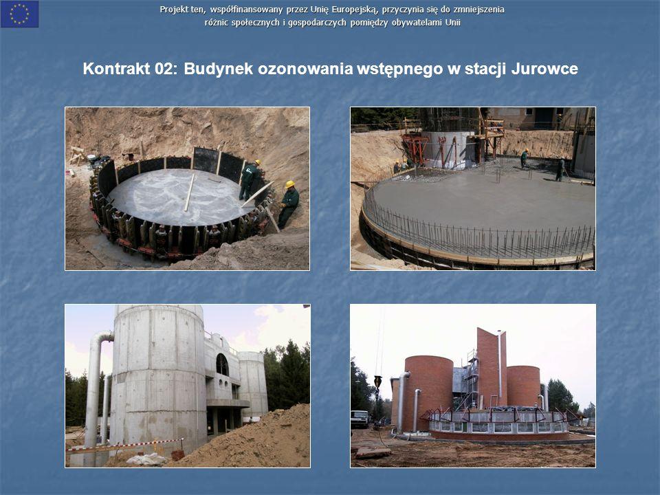 Projekt ten, współfinansowany przez Unię Europejską, przyczynia się do zmniejszenia różnic społecznych i gospodarczych pomiędzy obywatelami Unii Kontrakt 02: Budynek ozonowania wstępnego w stacji Jurowce