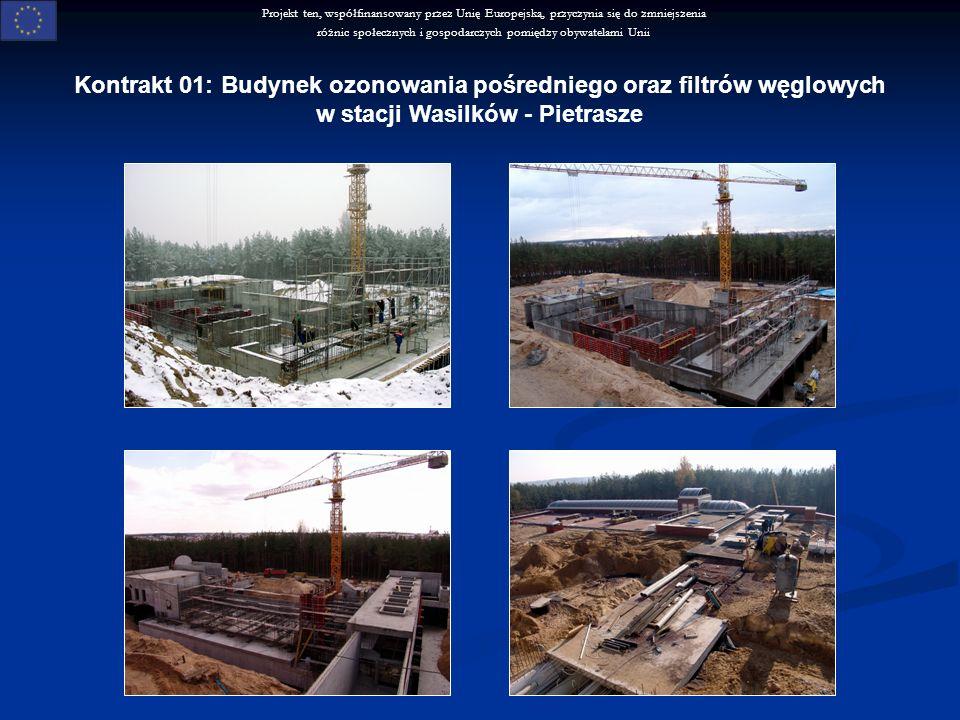 Projekt ten, współfinansowany przez Unię Europejską, przyczynia się do zmniejszenia różnic społecznych i gospodarczych pomiędzy obywatelami Unii Kontrakt 01: Budynek ozonowania pośredniego oraz filtrów węglowych w stacji Wasilków - Pietrasze