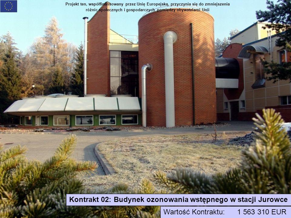 Projekt ten, współfinansowany przez Unię Europejską, przyczynia się do zmniejszenia różnic społecznych i gospodarczych pomiędzy obywatelami Unii Kontrakt 02: Budynek ozonowania wstępnego w stacji Jurowce Wartość Kontraktu: 1 563 310 EUR