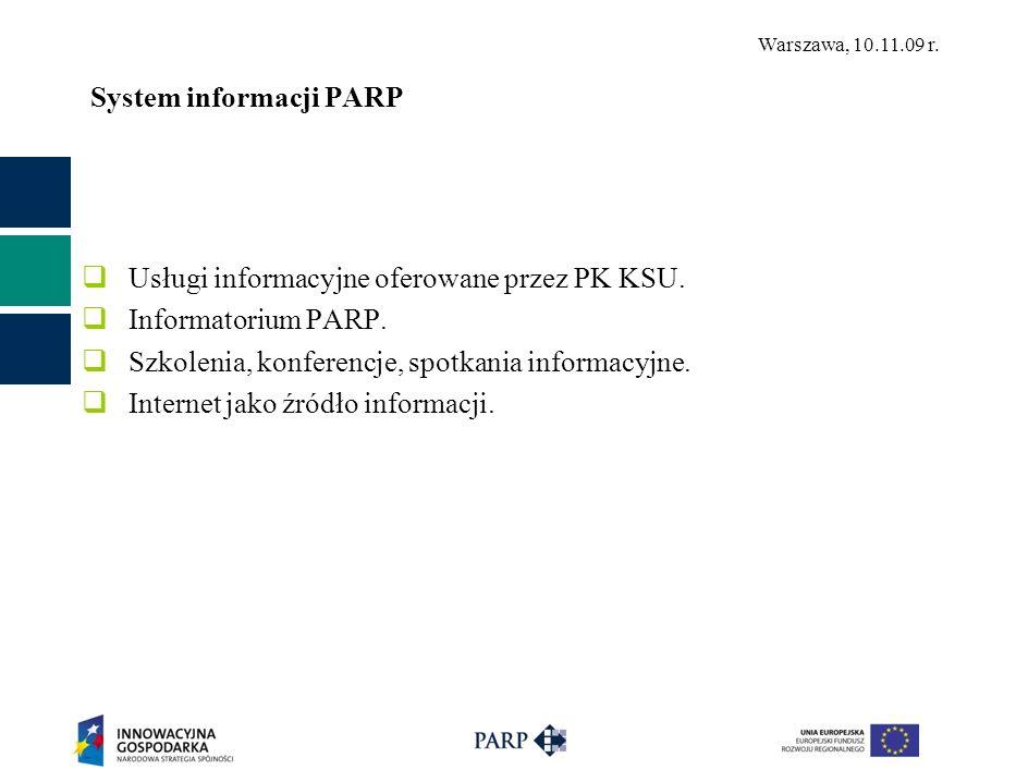 Warszawa, 10.11.09 r. System informacji PARP Usługi informacyjne oferowane przez PK KSU.