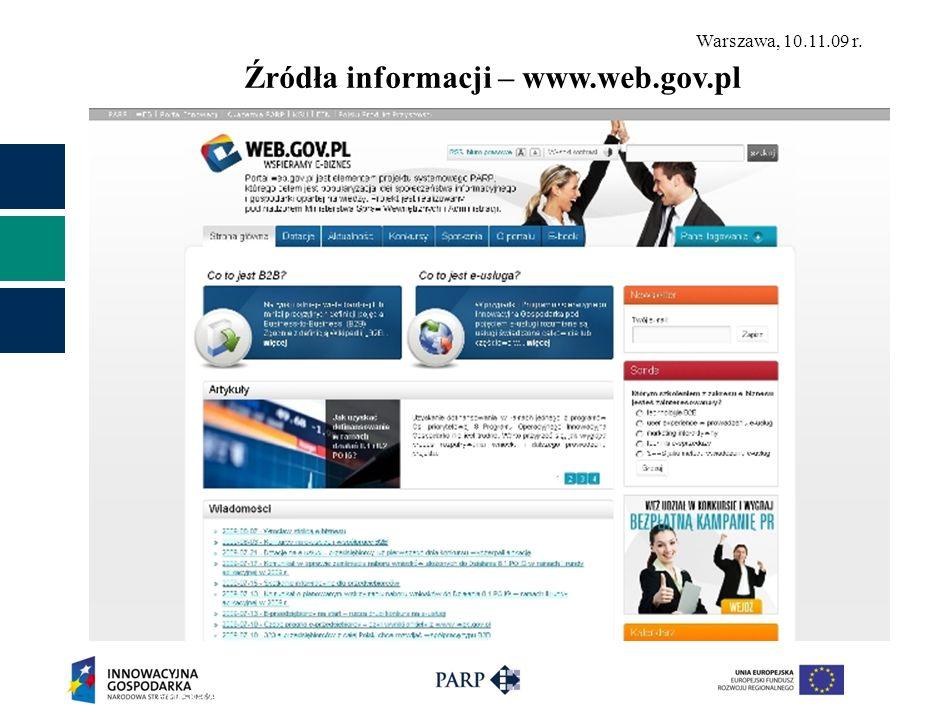 Warszawa, 10.11.09 r. 27 Polska Agencja Rozwoju Przedsiębiorczości © Źródła informacji – www.web.gov.pl