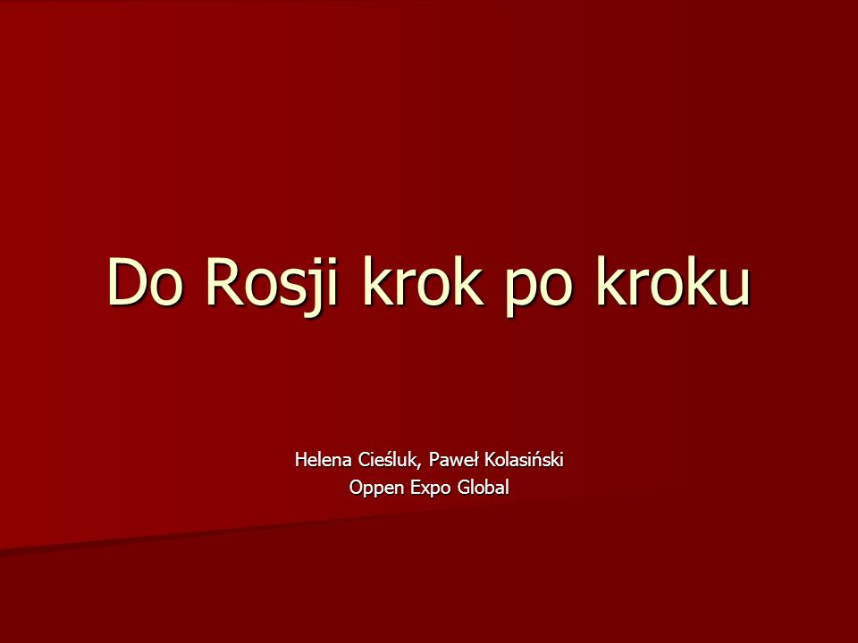 Do Rosji krok po kroku Helena Cieśluk, Paweł Kolasiński Oppen Expo Global