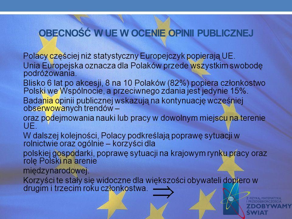 Po przystąpieniu Polski do UE nastąpił wzrost liczby polskich studentów studiujących w innych państwach członkowskich. Jednakże, ze wstępnych danych s