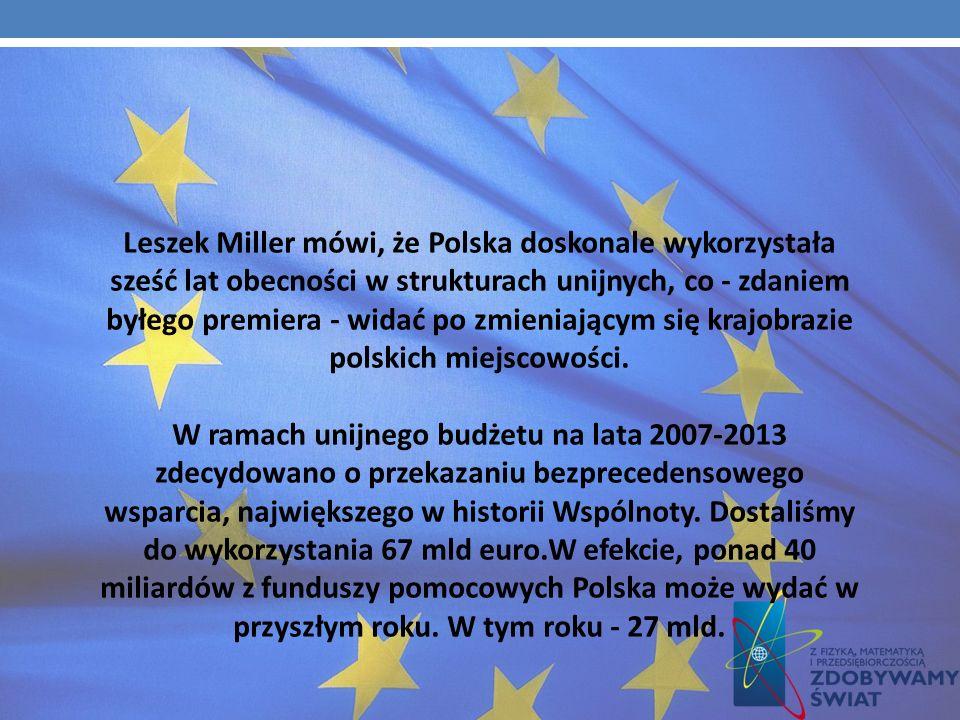 OPINIA POLITYKÓW NA TEMAT OBECNOŚCI POLSKI W UE Politycy wszystkich opcji mówią zgodnie - wejście Polski do Unii Europejskiej to wielki sukces. 1 maja