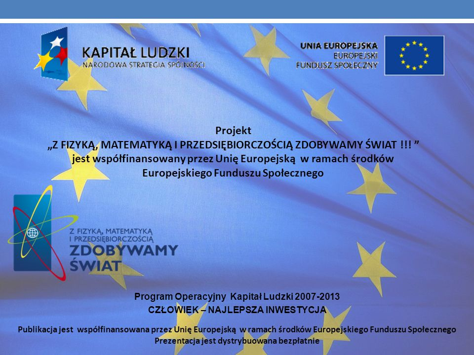 Bibliografia http://www.vidart.com.pl/07_02/mapka%20Polski.jpg http://pl.wikipedia.org/wiki/ www.polskawue.gov.pl http://europa.eu/index_pl.htm http:/