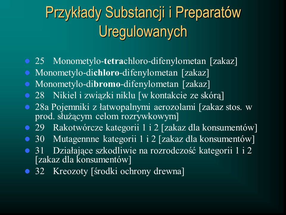 Przykłady Substancji i Preparatów Uregulowanych 25Monometylo-tetrachloro-difenylometan [zakaz] Monometylo-dichloro-difenylometan [zakaz] Monometylo-di