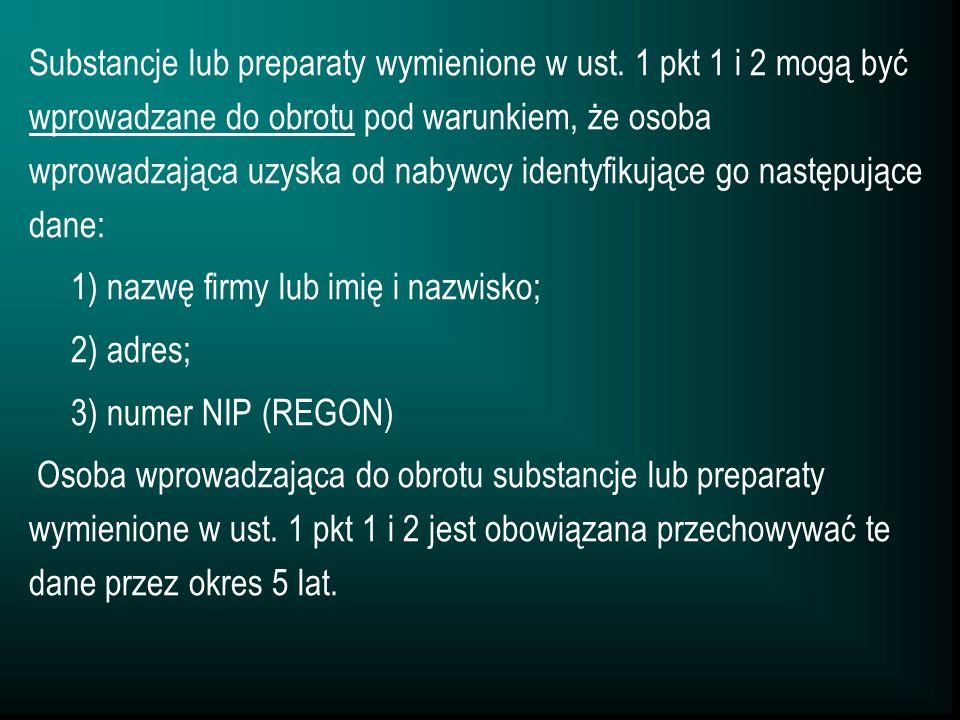 Substancje lub preparaty wymienione w ust. 1 pkt 1 i 2 mogą być wprowadzane do obrotu pod warunkiem, że osoba wprowadzająca uzyska od nabywcy identyfi